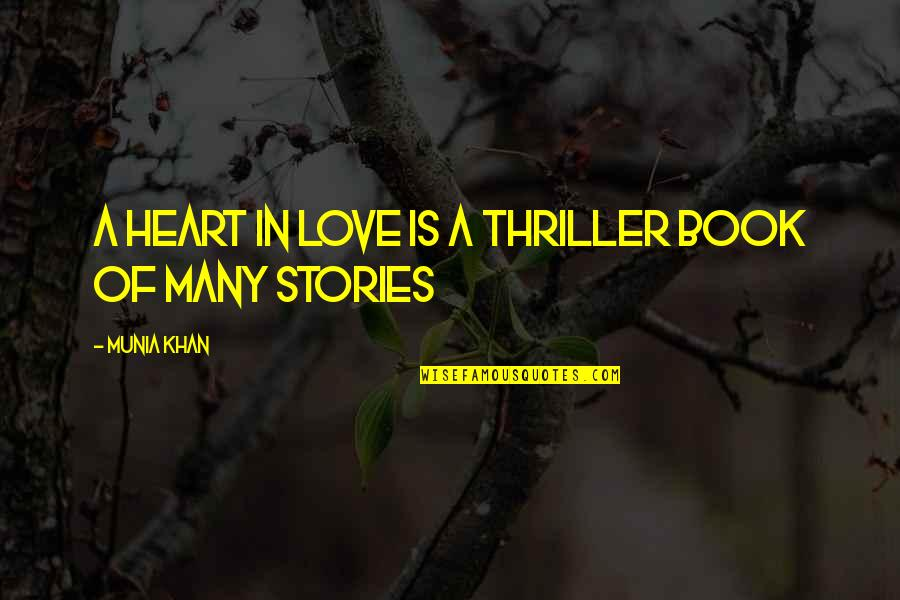 Adventurous Heart Quotes By Munia Khan: A heart in love is a thriller book