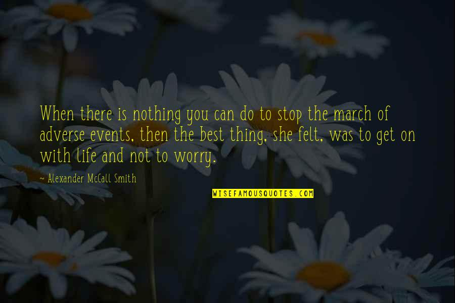Adverse Quotes By Alexander McCall Smith: When there is nothing you can do to