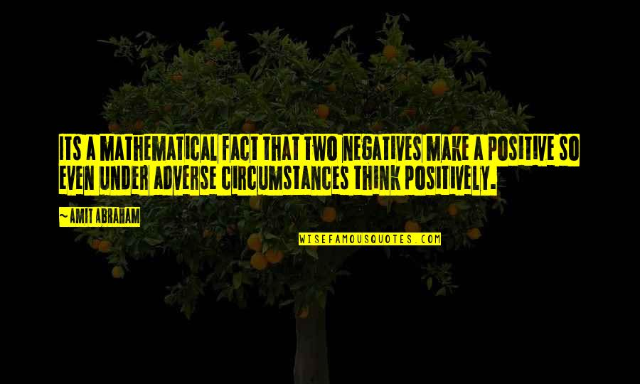 Adverse Quotes By Amit Abraham: Its a mathematical fact that two negatives make