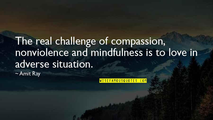 Adverse Quotes By Amit Ray: The real challenge of compassion, nonviolence and mindfulness