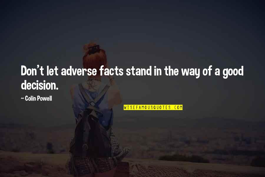 Adverse Quotes By Colin Powell: Don't let adverse facts stand in the way