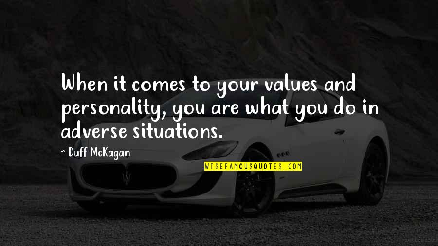 Adverse Quotes By Duff McKagan: When it comes to your values and personality,