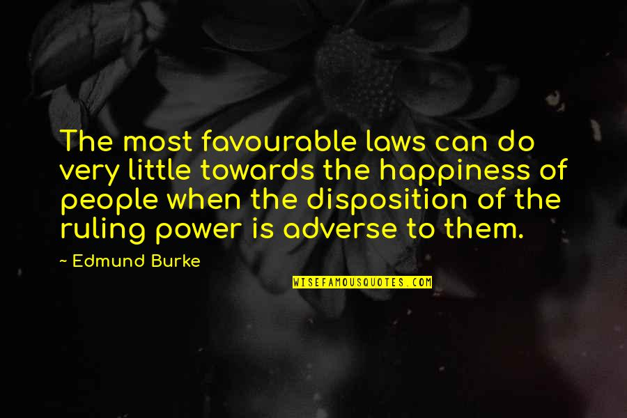 Adverse Quotes By Edmund Burke: The most favourable laws can do very little