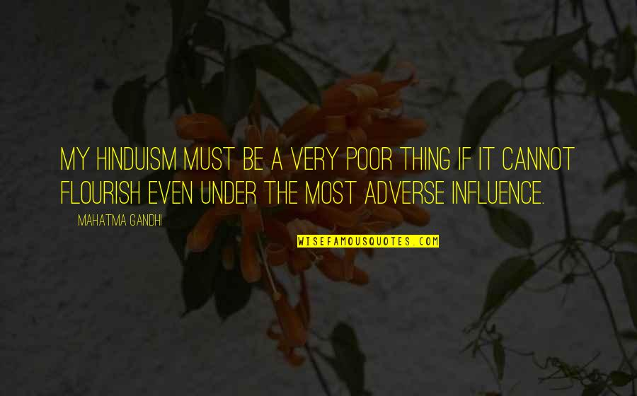 Adverse Quotes By Mahatma Gandhi: My Hinduism must be a very poor thing