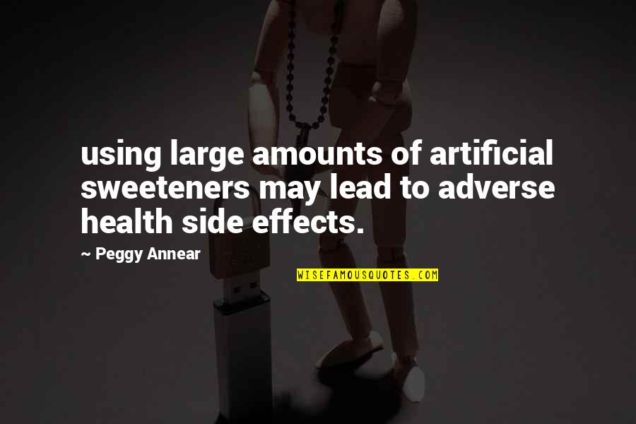 Adverse Quotes By Peggy Annear: using large amounts of artificial sweeteners may lead