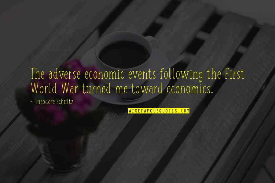Adverse Quotes By Theodore Schultz: The adverse economic events following the First World