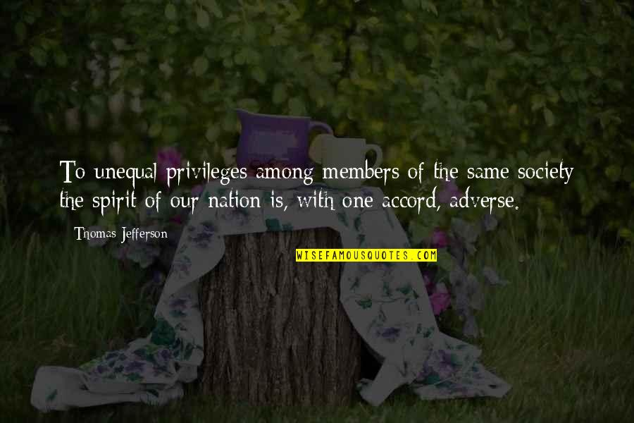 Adverse Quotes By Thomas Jefferson: To unequal privileges among members of the same