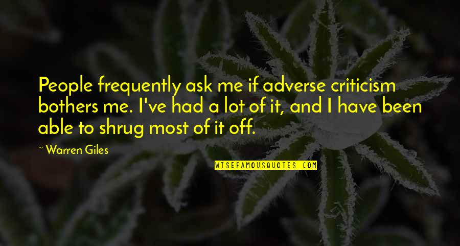 Adverse Quotes By Warren Giles: People frequently ask me if adverse criticism bothers