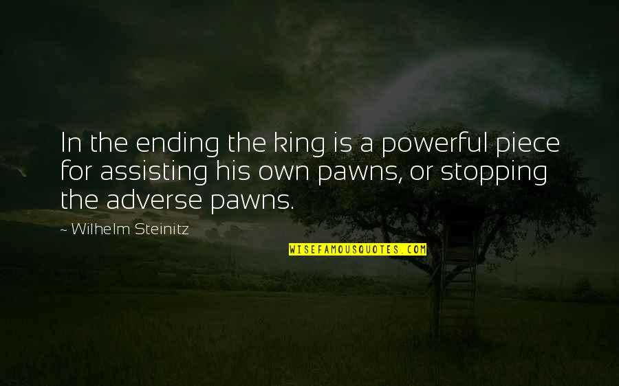Adverse Quotes By Wilhelm Steinitz: In the ending the king is a powerful