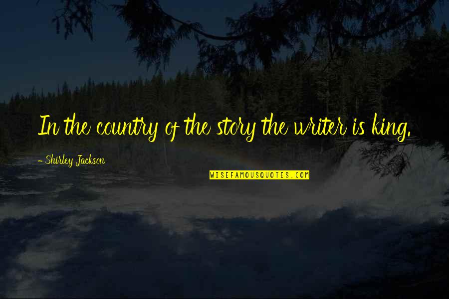Adversitywhen Quotes By Shirley Jackson: In the country of the story the writer