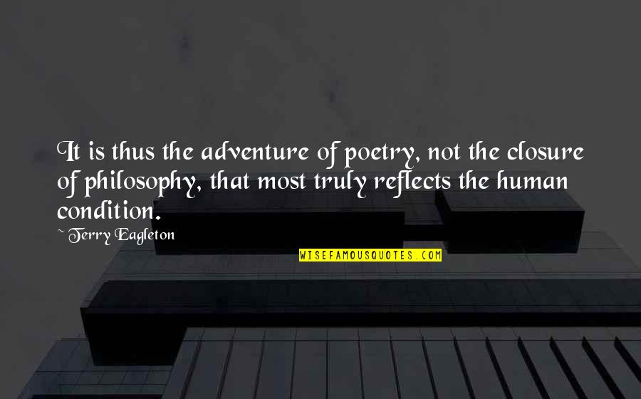 Advertising Spend Quotes By Terry Eagleton: It is thus the adventure of poetry, not