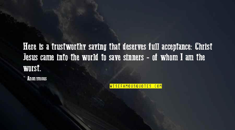 Adverture Quotes By Anonymous: Here is a trustworthy saying that deserves full