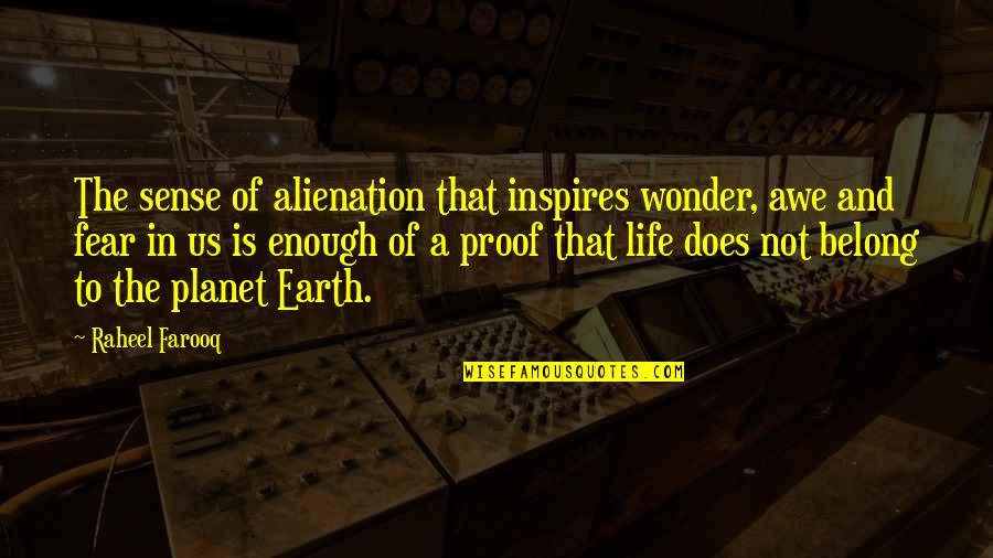 Adverture Quotes By Raheel Farooq: The sense of alienation that inspires wonder, awe