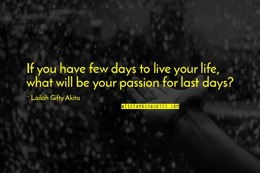 Advice For Daily Living Quotes By Lailah Gifty Akita: If you have few days to live your