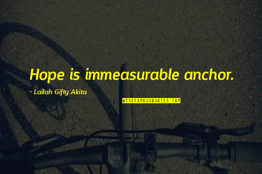 Advice For Daily Living Quotes By Lailah Gifty Akita: Hope is immeasurable anchor.