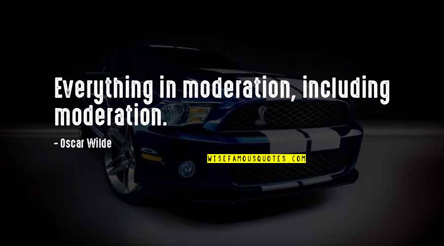 Advice For Daily Living Quotes By Oscar Wilde: Everything in moderation, including moderation.