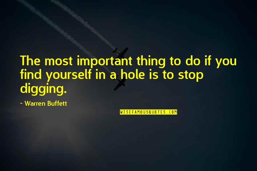Advice For Daily Living Quotes By Warren Buffett: The most important thing to do if you