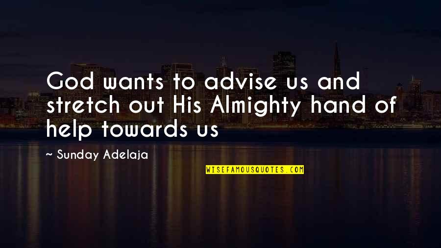 Advise Quotes By Sunday Adelaja: God wants to advise us and stretch out