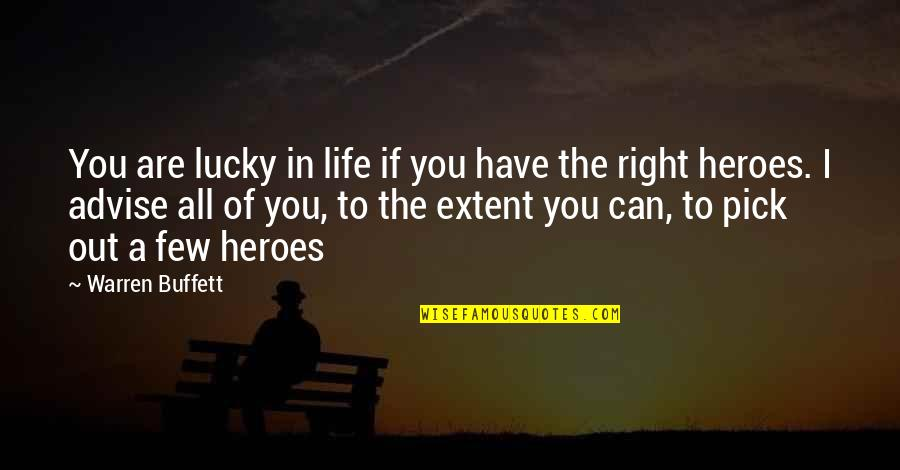 Advise Quotes By Warren Buffett: You are lucky in life if you have