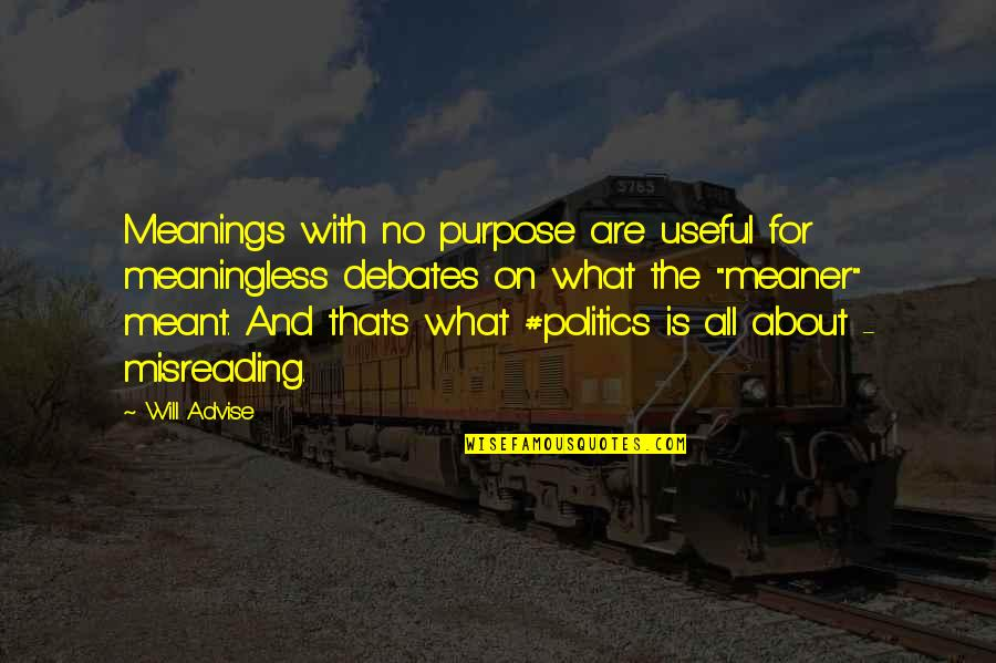 Advise Quotes By Will Advise: Meanings with no purpose are useful for meaningless