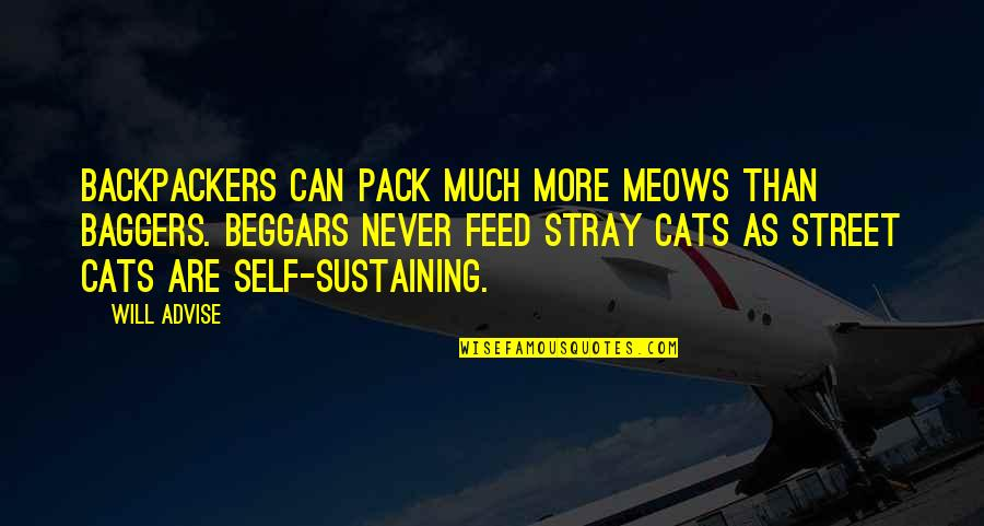 Advise Quotes By Will Advise: Backpackers can pack much more meows than baggers.