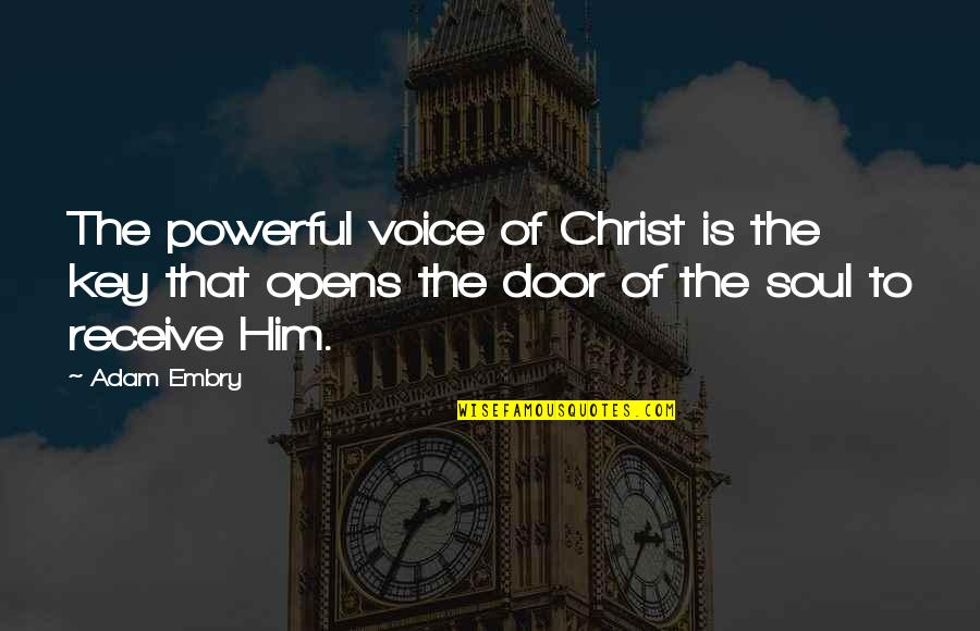 Affectioneither Quotes By Adam Embry: The powerful voice of Christ is the key