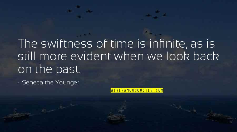 Affirmitive Quotes By Seneca The Younger: The swiftness of time is infinite, as is