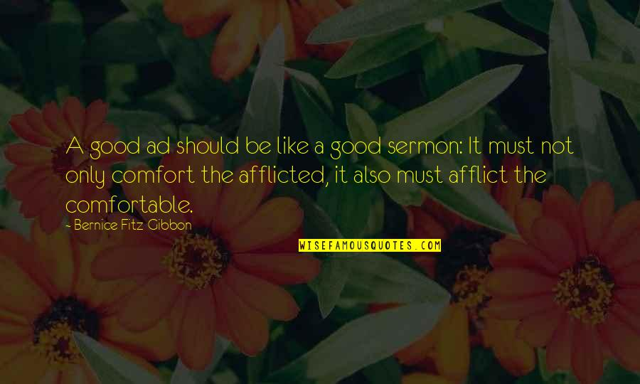 Afflict Quotes By Bernice Fitz-Gibbon: A good ad should be like a good