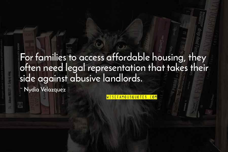 Affordable Housing Quotes By Nydia Velazquez: For families to access affordable housing, they often