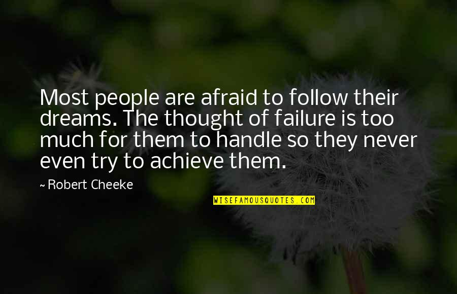 Afraid Of Failure Quotes By Robert Cheeke: Most people are afraid to follow their dreams.