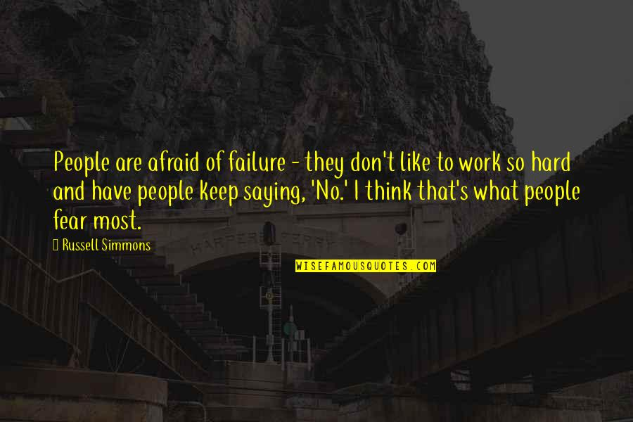 Afraid Of Failure Quotes By Russell Simmons: People are afraid of failure - they don't