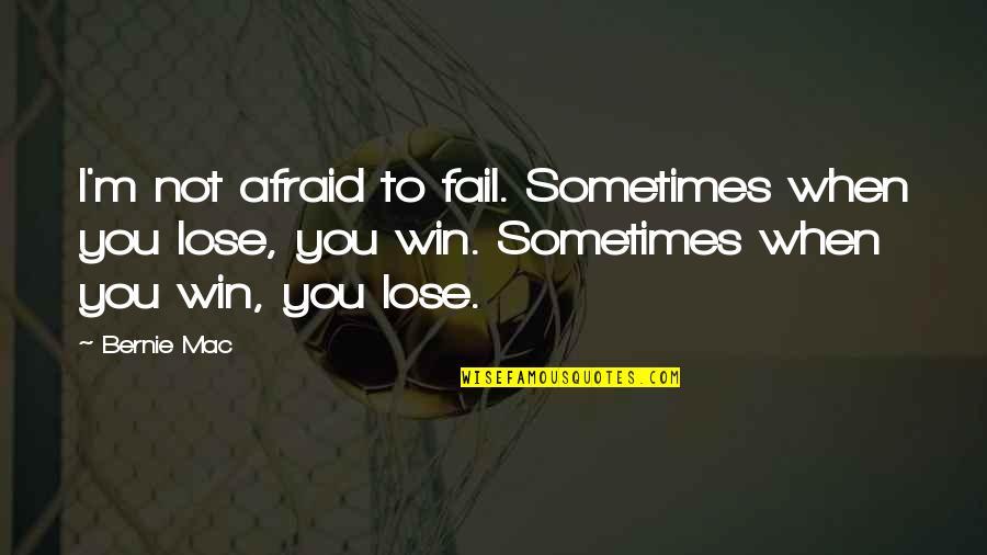 Afraid To Fail Quotes By Bernie Mac: I'm not afraid to fail. Sometimes when you