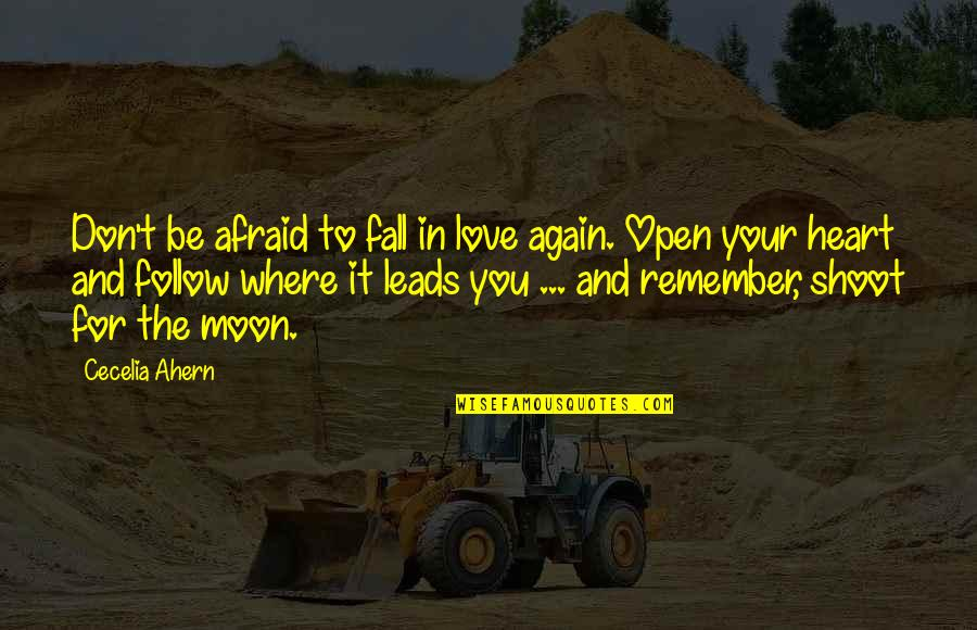 Afraid To Love Again Quotes By Cecelia Ahern: Don't be afraid to fall in love again.