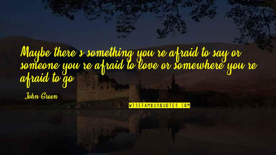Afraid To Say I Love You Quotes Top 23 Famous Quotes About Afraid