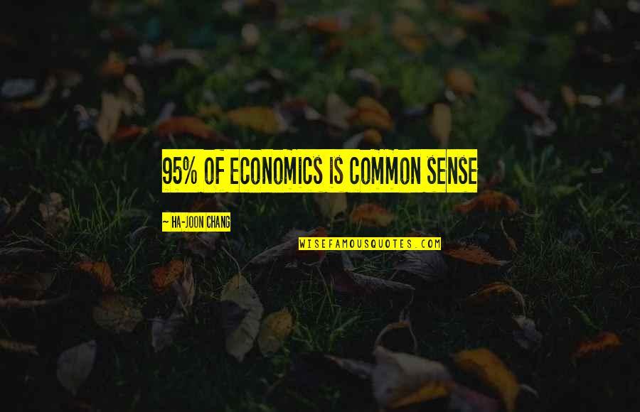 African Revolutionaries Quotes By Ha-Joon Chang: 95% of economics is common sense