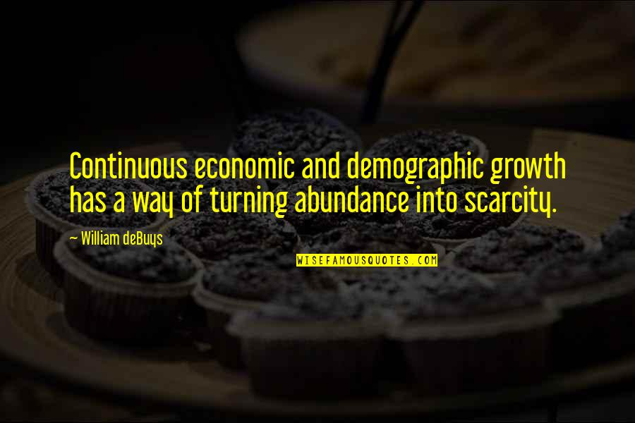 African Revolutionaries Quotes By William DeBuys: Continuous economic and demographic growth has a way