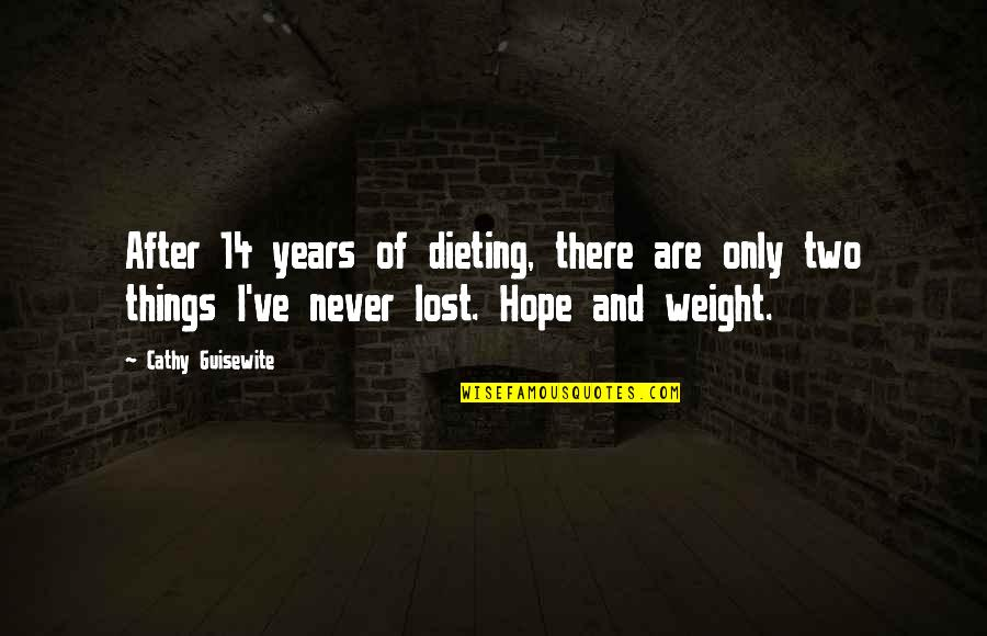 After 2 Years Quotes By Cathy Guisewite: After 14 years of dieting, there are only