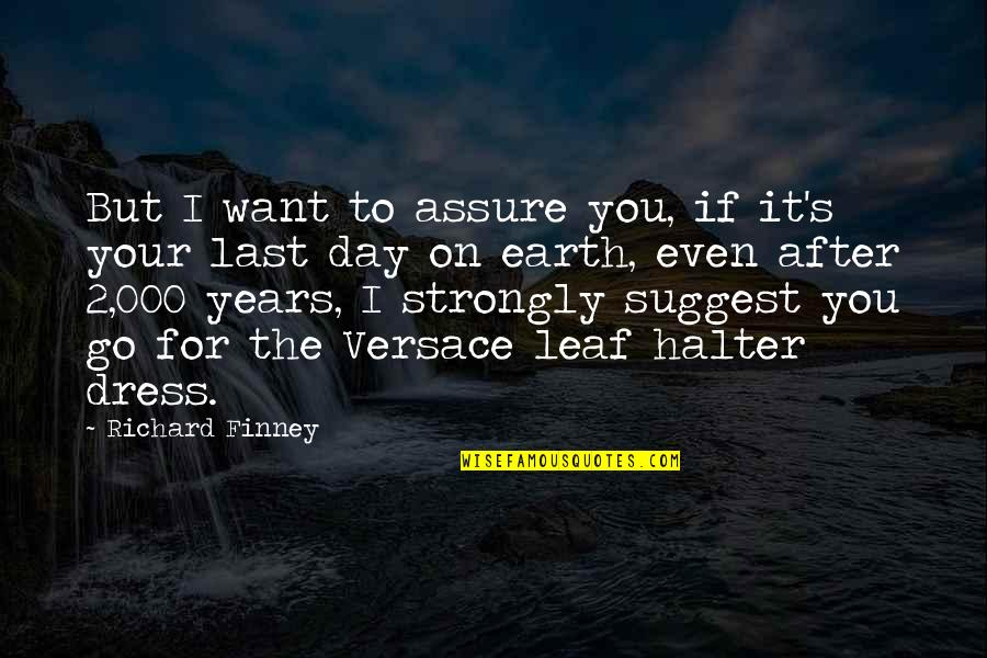 After 2 Years Quotes By Richard Finney: But I want to assure you, if it's