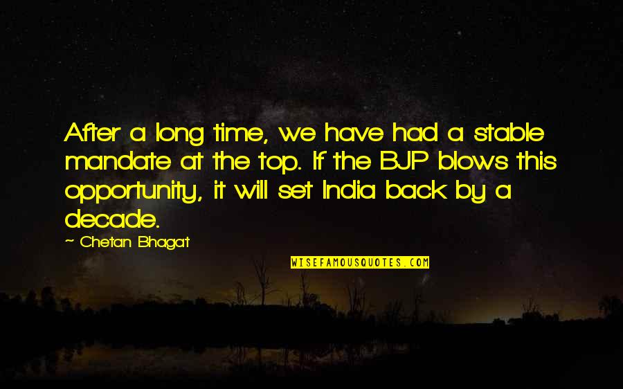 After A Long Time Quotes By Chetan Bhagat: After a long time, we have had a