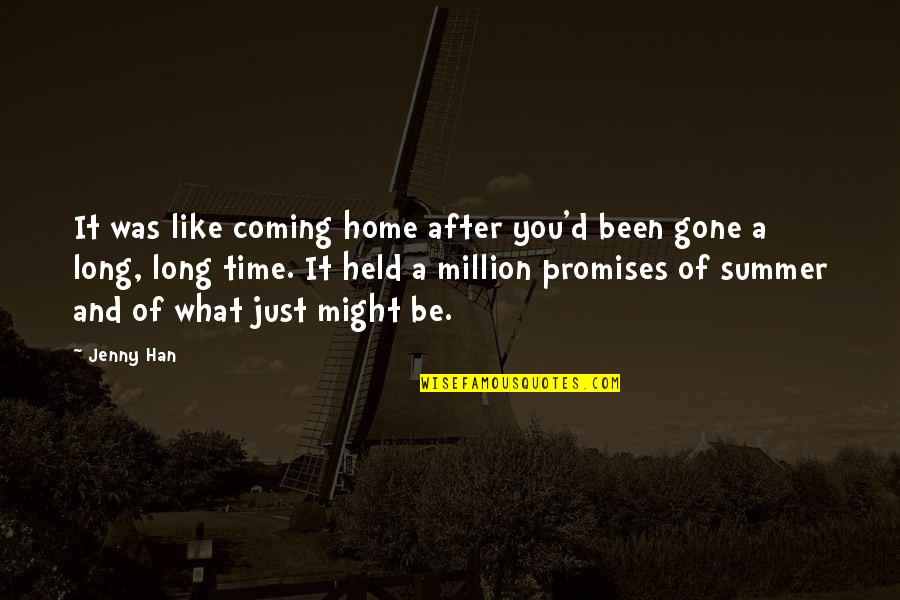 After A Long Time Quotes By Jenny Han: It was like coming home after you'd been