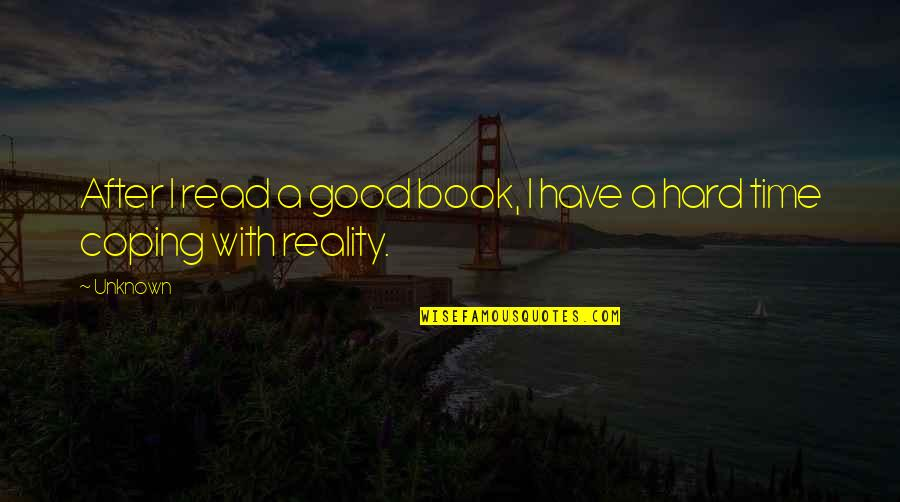 After All The Pain Quotes By Unknown: After I read a good book, I have