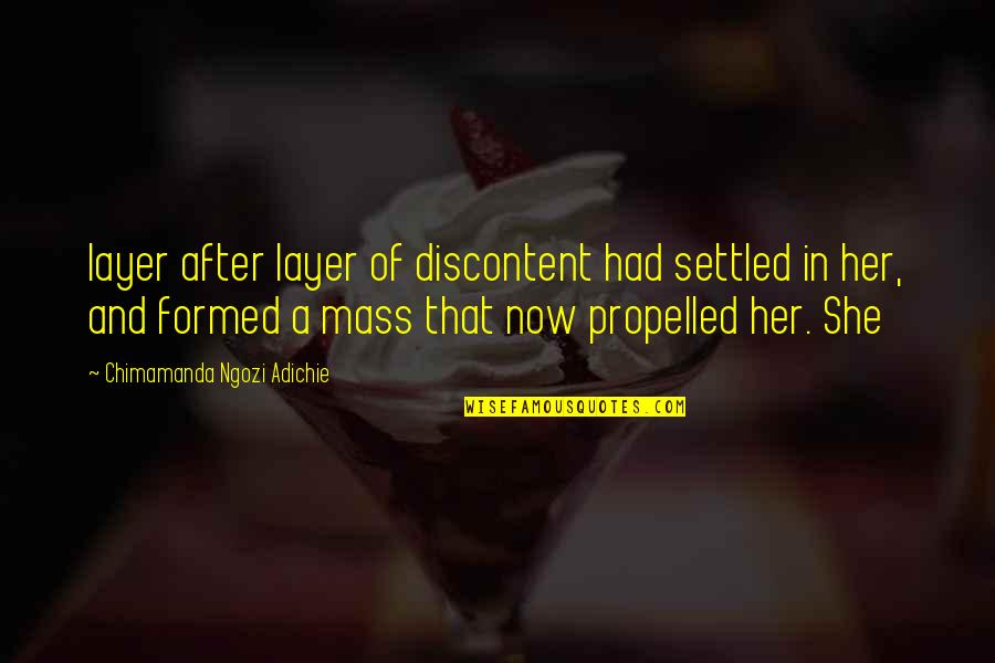 After The Mass Quotes By Chimamanda Ngozi Adichie: layer after layer of discontent had settled in