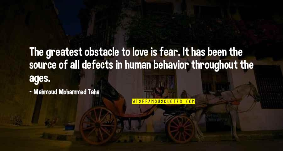 After The Mass Quotes By Mahmoud Mohammed Taha: The greatest obstacle to love is fear. It