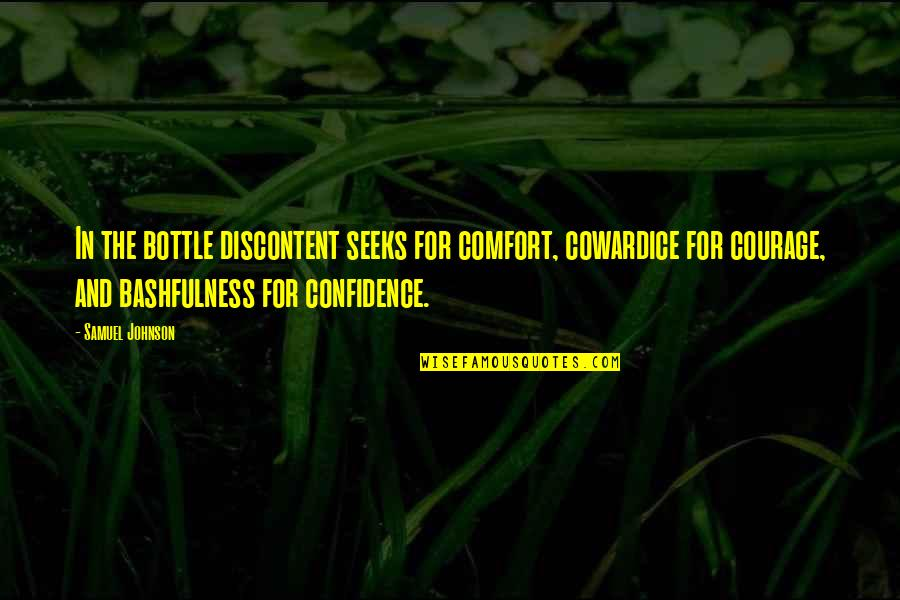 After The Mass Quotes By Samuel Johnson: In the bottle discontent seeks for comfort, cowardice