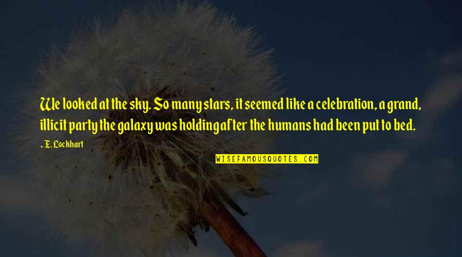 After The Party Quotes By E. Lockhart: We looked at the sky. So many stars,