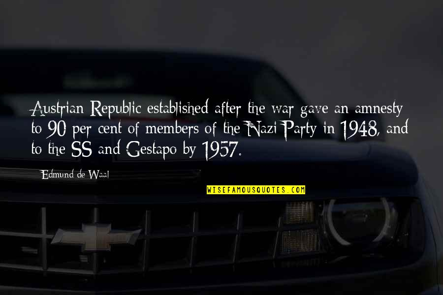 After The Party Quotes By Edmund De Waal: Austrian Republic established after the war gave an