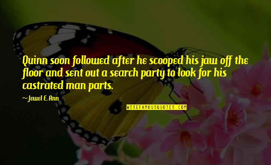 After The Party Quotes By Jewel E. Ann: Quinn soon followed after he scooped his jaw