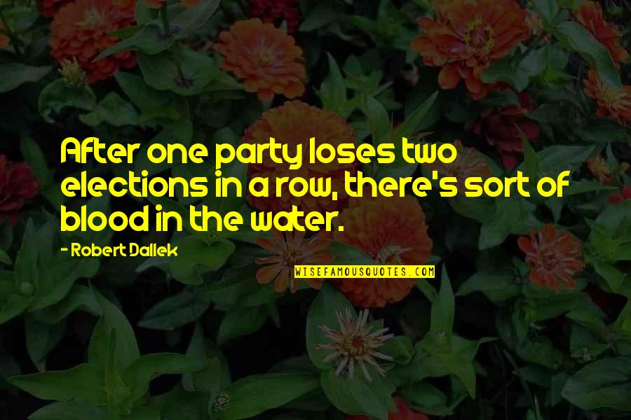After The Party Quotes By Robert Dallek: After one party loses two elections in a
