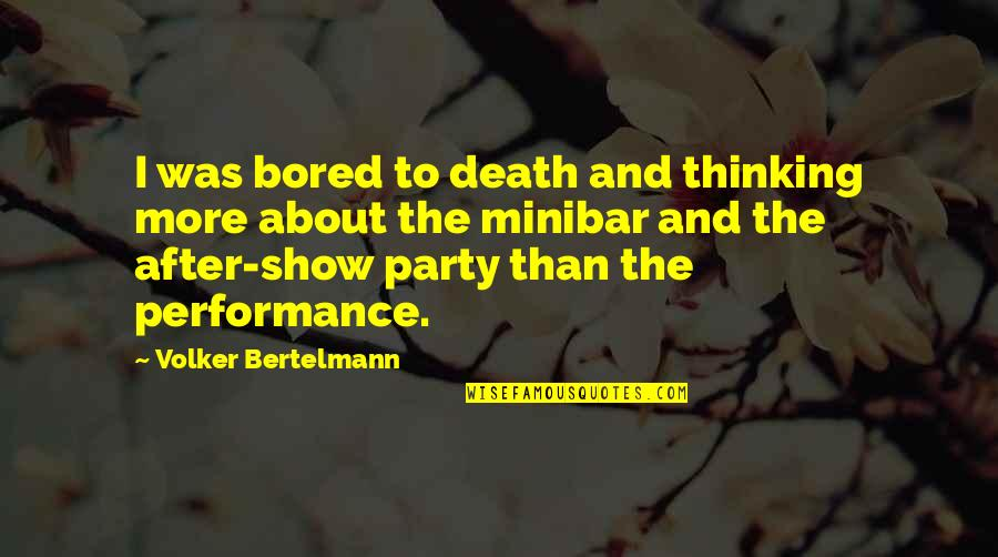 After The Party Quotes By Volker Bertelmann: I was bored to death and thinking more