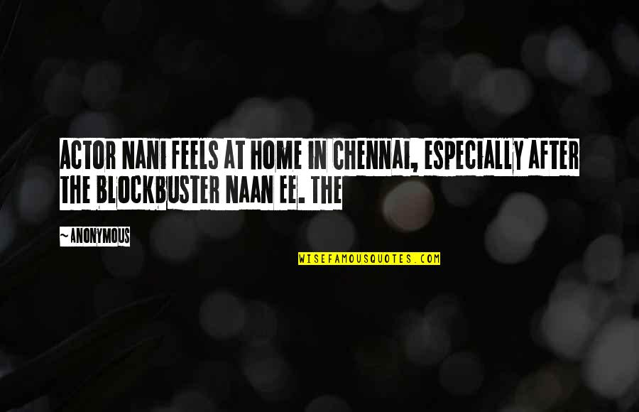 After The Quotes By Anonymous: Actor Nani feels at home in Chennai, especially
